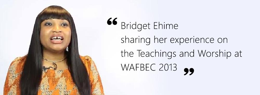 Testimonies from WAFBEC 2013 – Bridget Ehime