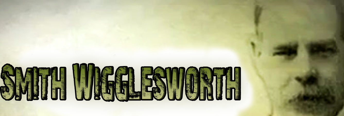Do You Know : Smith Wigglesworth